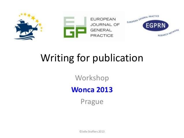 Writing for Publication: A Joint VdGM/EGPRN/EJGP Workshop (2013)