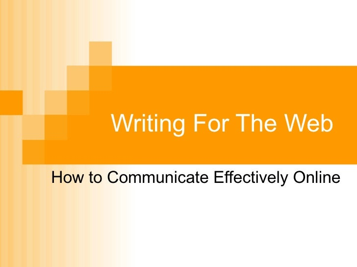 Writing For The Web How to Communicate Effectively Online