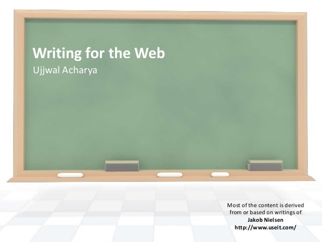Writing for the WebUjjwal Acharya                      Most of the content is derived                      from or based o...