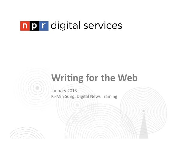 Wri$ng	  for	  the	  Web	  January	  2013	  Ki-­‐Min	  Sung,	  Digital	  News	  Training