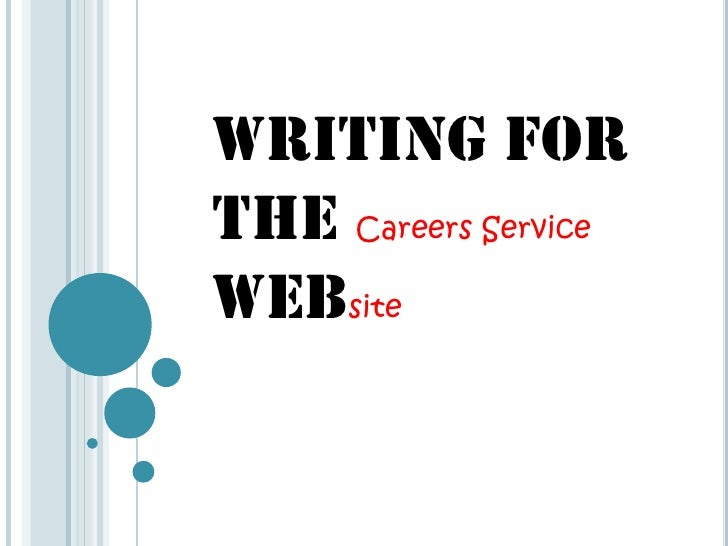 WRITING FOR THE Careers ServiceWEBsite<br />