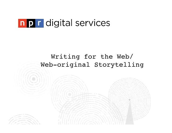 Writing for the Web/Web-original Storytelling 2012