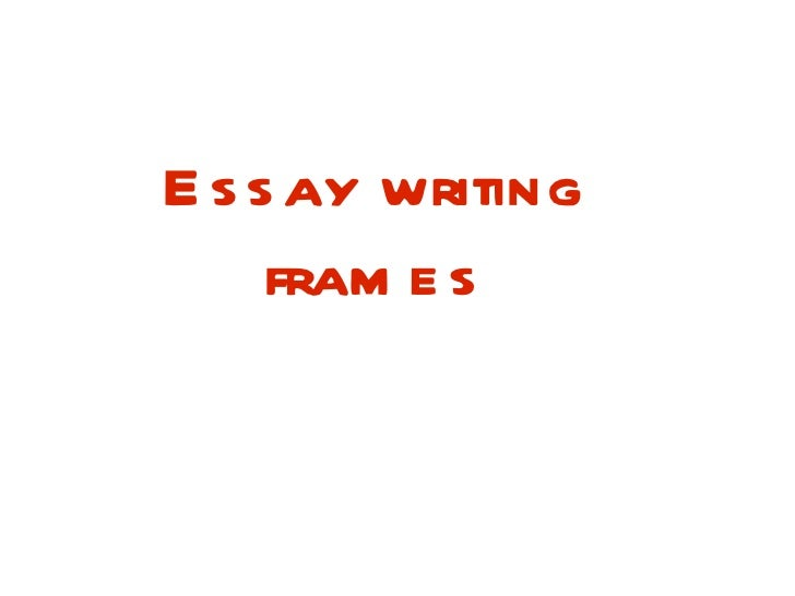 Essay writing frames