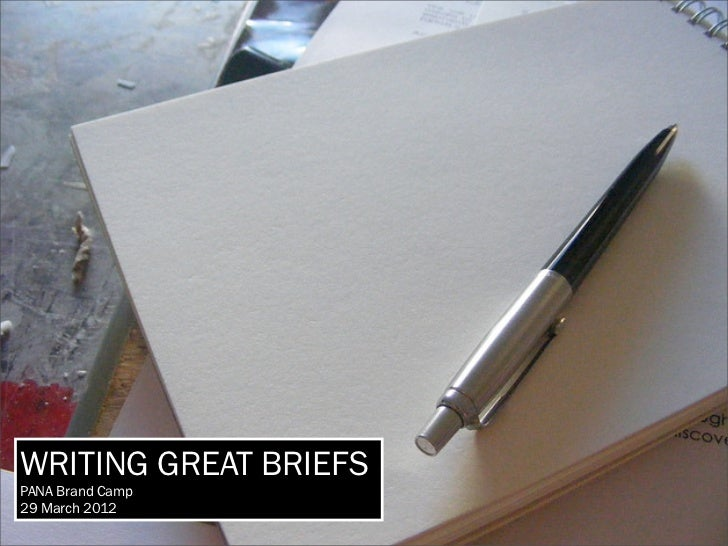 WRITING GREAT BRIEFSPANA Brand Camp29 March 2012