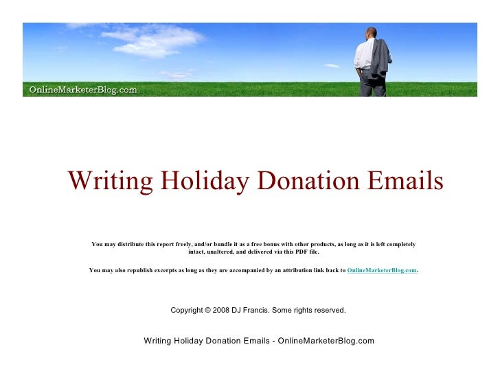 Writing Holiday Donation Emails    You may distribute this report freely, and/or bundle it as a free bonus with other prod...