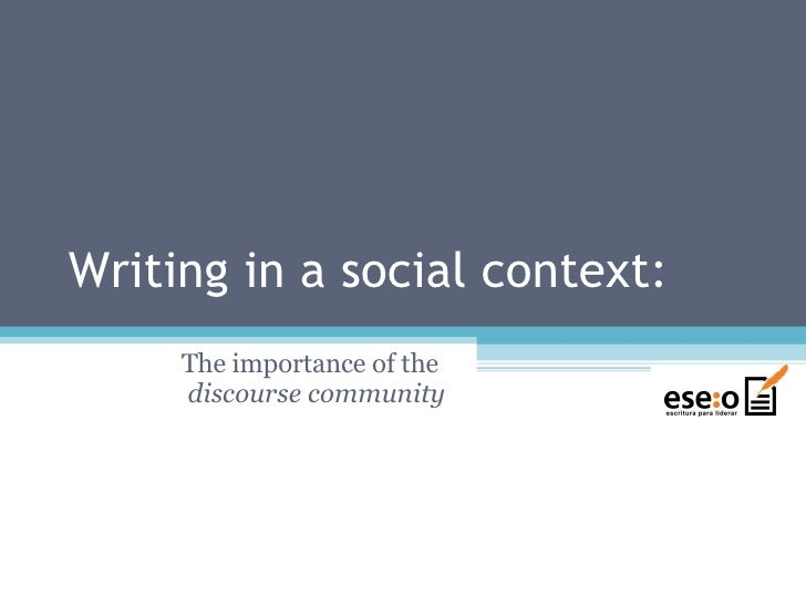 Writing in a social context: The importance of the   discourse community