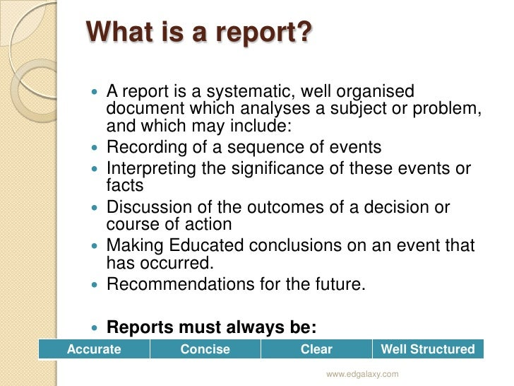 writing reports If you need are writing a news report, you need to concentrate on the four important parets of a new story - the news, context, impact and emotion.