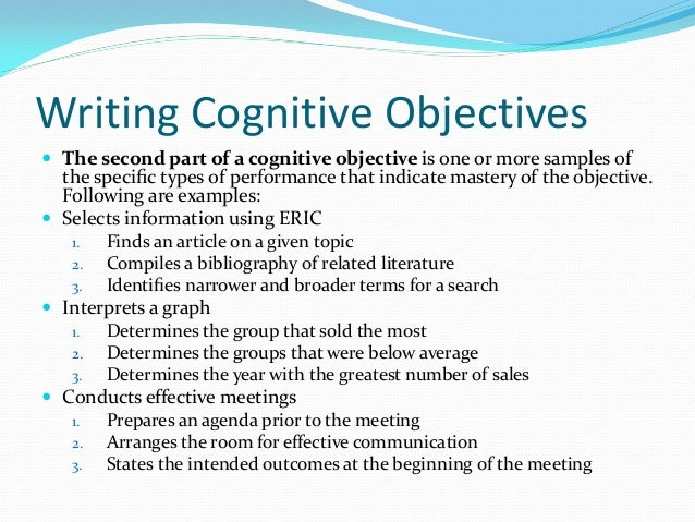 writing course objectives Developing course objectives when writing objectives be sure to describe the intended result of instruction rather than the process of instruction itself.