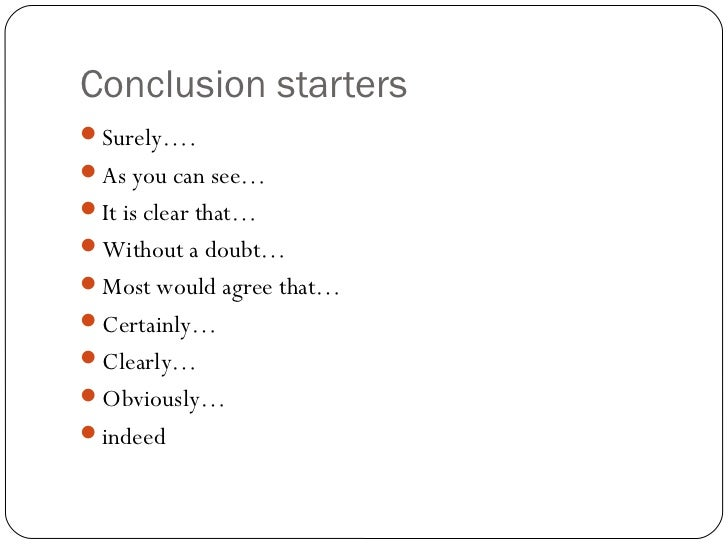 essay conclusion sentence starters Jeanette murphy for peak-ict reflective practice, 2009 fifty reflective sentence starters 1 i just read  bythat 2 todayhas inspired me to.