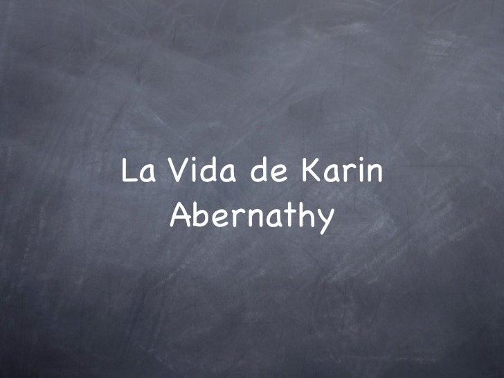 La Vida de Karin   Abernathy