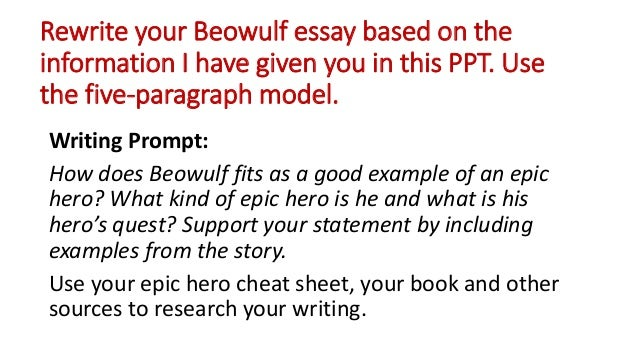 epic hero essay prompt Beowulf essay topics eng 12 topic 5 mortality what role does the concept of mortality play in beowulf topic 6 characteristics of an epic hero.