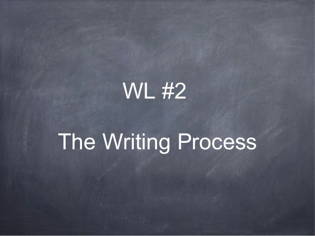 WL #2 The Writing Process
