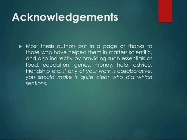 where do acknowledgements go in a thesis What is an acknowledgement page and why your book needs one have a third-party review your acknowledgements page before it is set in stone did you.