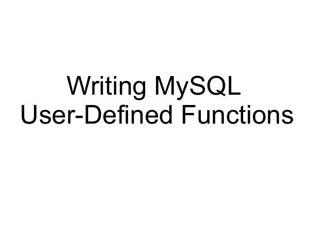 Writing MySQLUser-Defined Functions