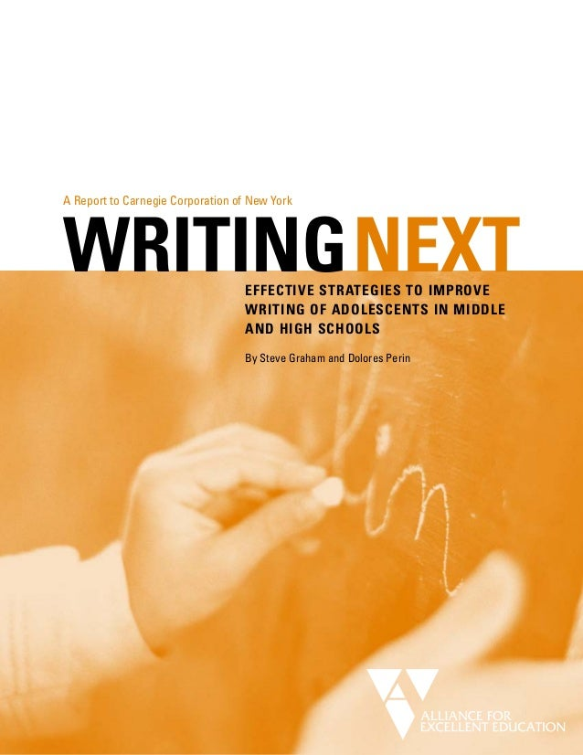 A Report to Carnegie Corporation of New YorkWRITINGNEXT                       EFFECTIVE STRATEGIES TO IMPROVE             ...