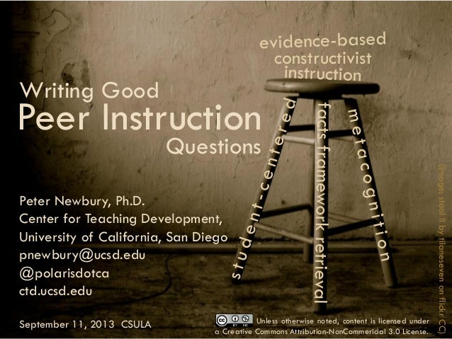 Writing good peer instruction questions 1 (Image:stoolIIbytilanesevenonflickrCC) constructivist Peer Instruction Writing G...