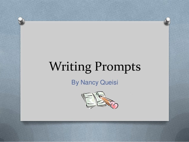 Writing Prompts By Nancy Queisi