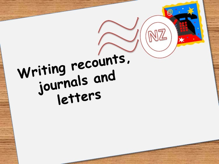 Writing recounts, journals and letters<br />NZ<br />