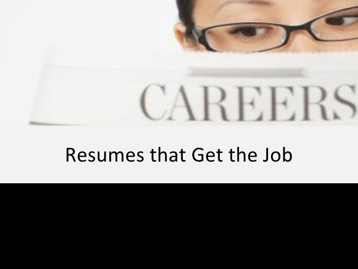 Writing Resumes That Get The Job