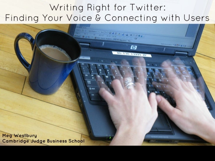 "Meg Westbury ""Writing right for twitter: Finding your voice and connecting with users"""
