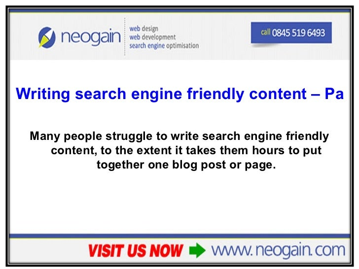 <ul><li>Writing search engine friendly content – Part 1 </li></ul><ul><li>Many people struggle to write search engine frie...