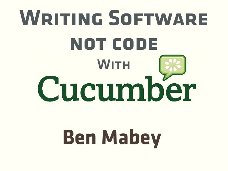 Writing Software     not code       With        Ben Mabey