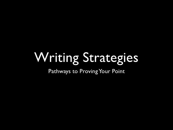 Writing Strategies  Pathways to Proving Your Point