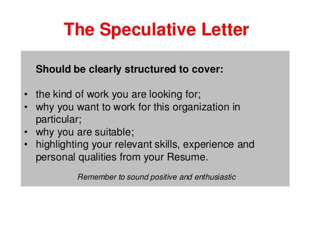 speculative cover letter work experience Cover letters cover letter help & advice speculative cover letters: what you experience and potential should any speculative cover letters won't always work.