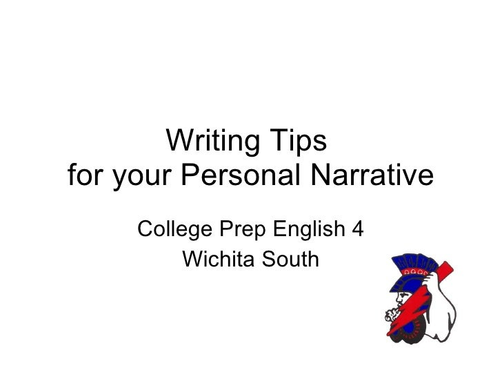 Writing Tips  for your Personal Narrative College Prep English 4 Wichita South