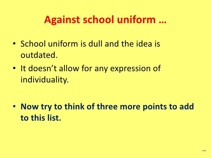 argumentative essay against school uniforms Need to write an argumentative essay against school uniform steps are: research, introductive section, body of the essay, conclusion read more below.