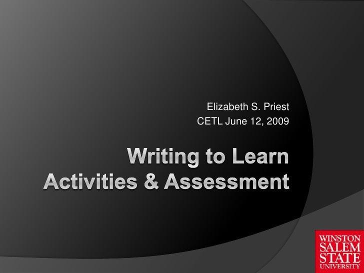 Writing To Learn Power Point, Winston Salem State University Wtl Workshop, Summer 2009, Elizabeth S  Priest