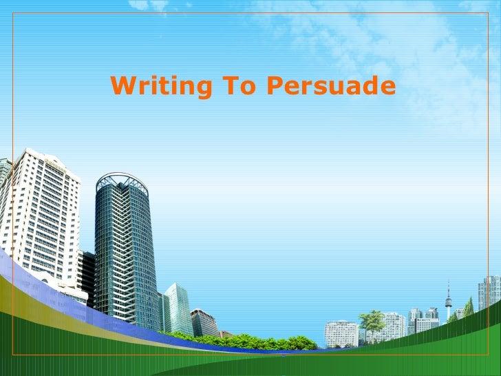 Writing to persuade communicatin skill