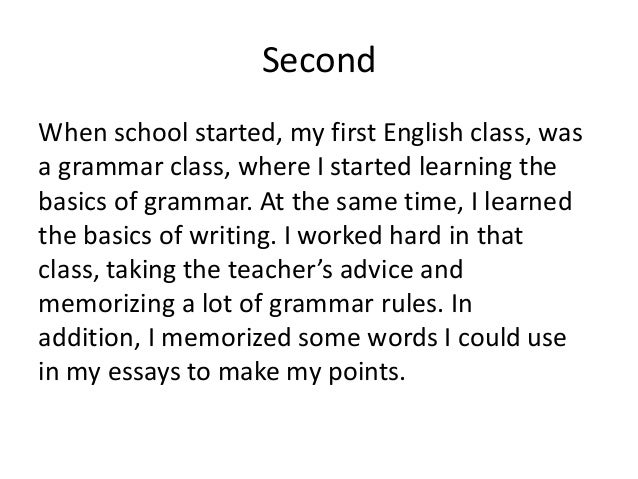 essay on what you learned in english class For example, i was never required to write essays on a weekly basis and be  graded for it i always took the kind of english class that we always just used to  talk.
