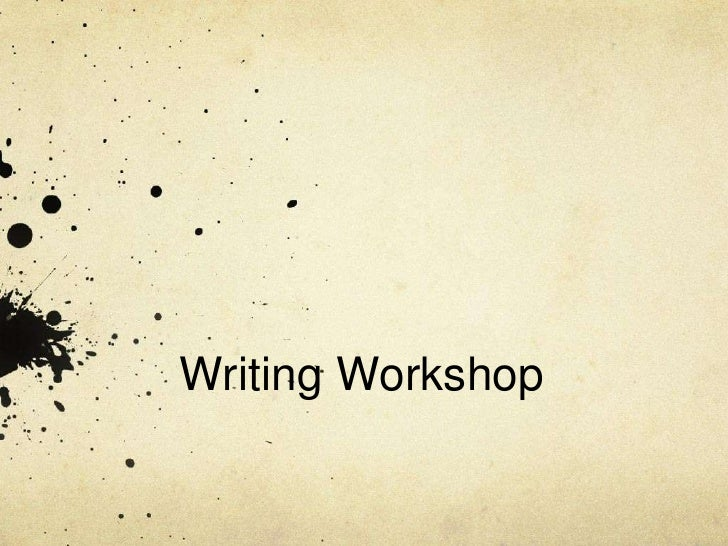 Writing Workshop<br />