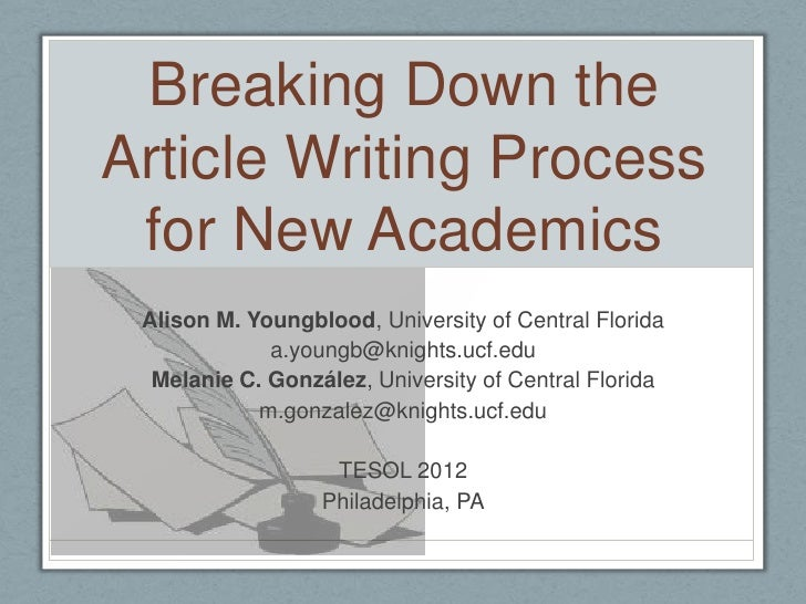 Breaking Down theArticle Writing Process for New Academics Alison M. Youngblood, University of Central Florida            ...