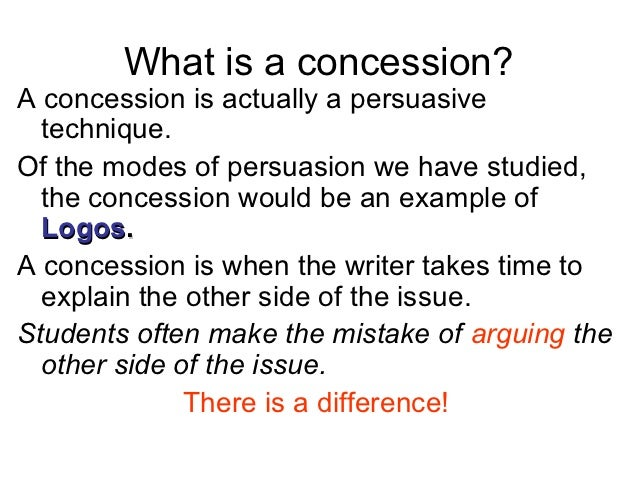 concession essay persuasive Keep in mind the length requirements of the essay v refutation & concession now you need to consider the other side of the issue or the opposing argument.