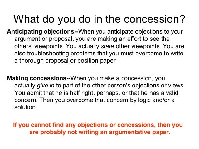 concession assertion essays Welcome to the purdue owl purdue owl is an example of a rebuttal section from a thesis essay that a writer has not proved his assertion because he has.