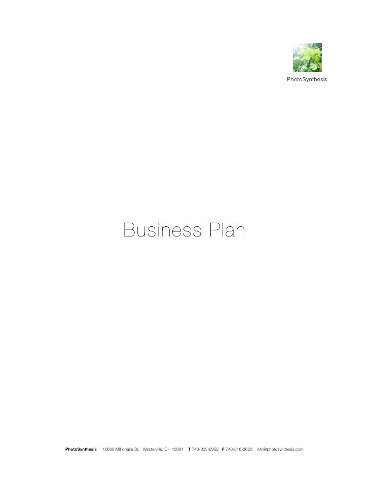 PhotoSynthesis                            Business PlanPhotoSynthesis   10000 Millionaire Dr. Westerville, OH 43081   T 74...
