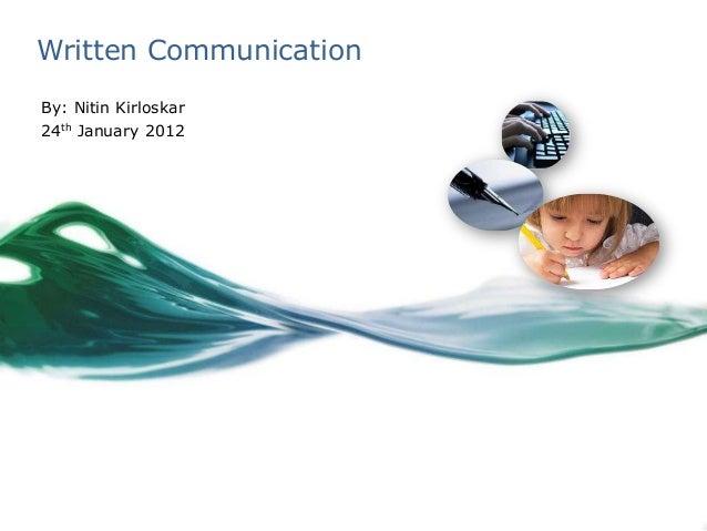 Written Communication By: Nitin Kirloskar 24th January 2012