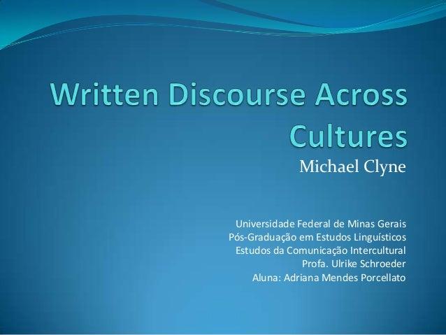 Michael Clyne Universidade Federal de Minas Gerais Pós-Graduação em Estudos Linguísticos Estudos da Comunicação Intercultu...