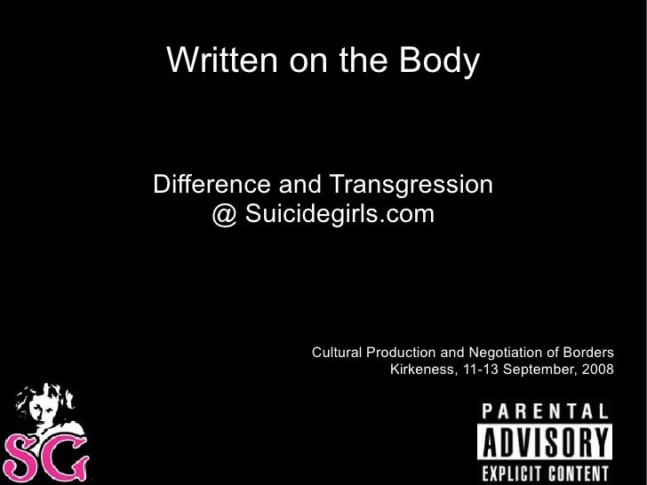 Written on the Body Difference and Transgression @ Suicidegirls.com Cultural Production and Negotiation of Borders Kirkene...