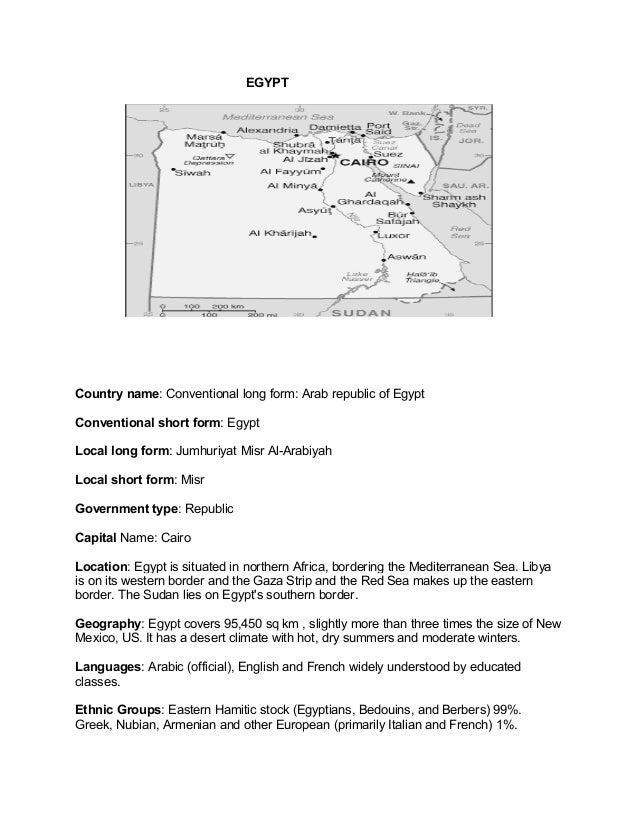 EGYPT  Country name: Conventional long form: Arab republic of Egypt Conventional short form: Egypt Local long form: Jumhur...