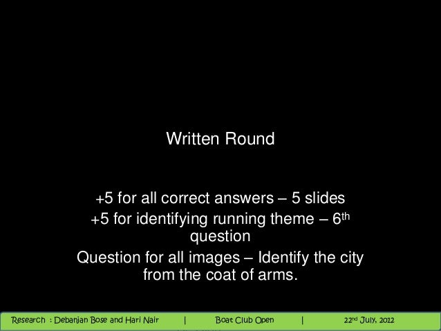 Written Round                  +5 for all correct answers – 5 slides                 +5 for identifying running theme – 6t...