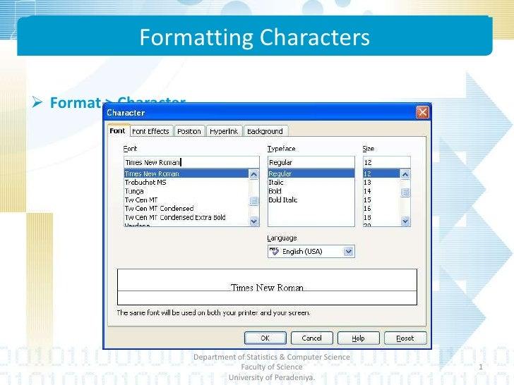 <ul><li>Format > Character…</li></ul>Department of Statistics & Computer Science Faculty of Science <br />University of Pe...