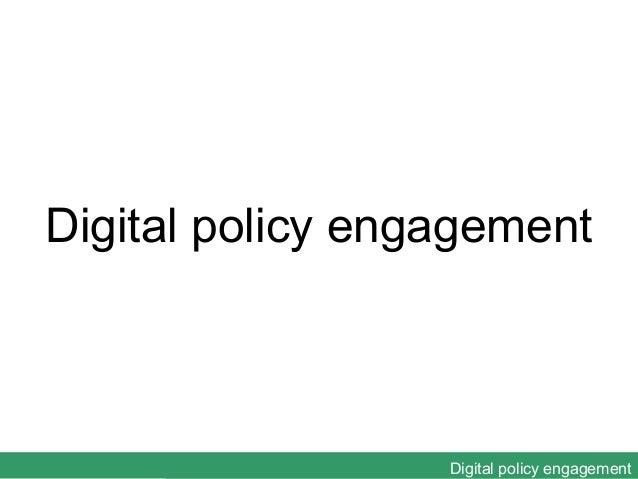 Digital policy engagement                  Digital policy engagement