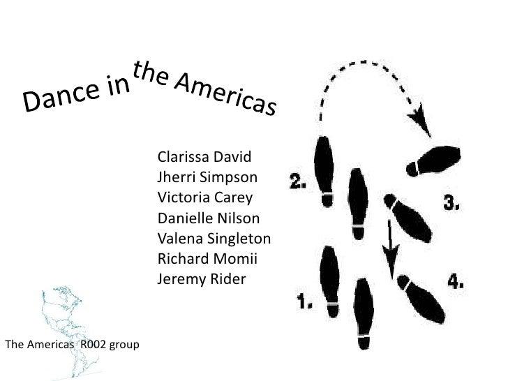 Dance in<br />the Americas<br />Clarissa David<br />Jherri Simpson<br />Victoria Carey<br />Danielle Nilson<br...