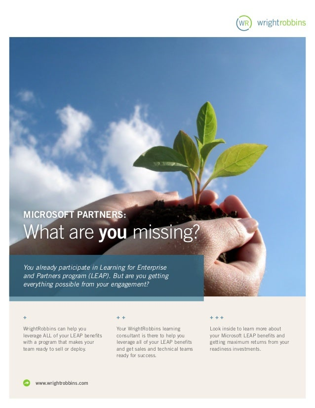 Microsoft Partners:What are you missing?You already participate in Learning for Enterpriseand Partners program (LEAP). But...