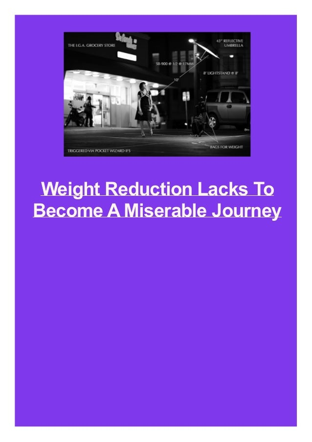 Weight Reduction Lacks To Become A Miserable Journey