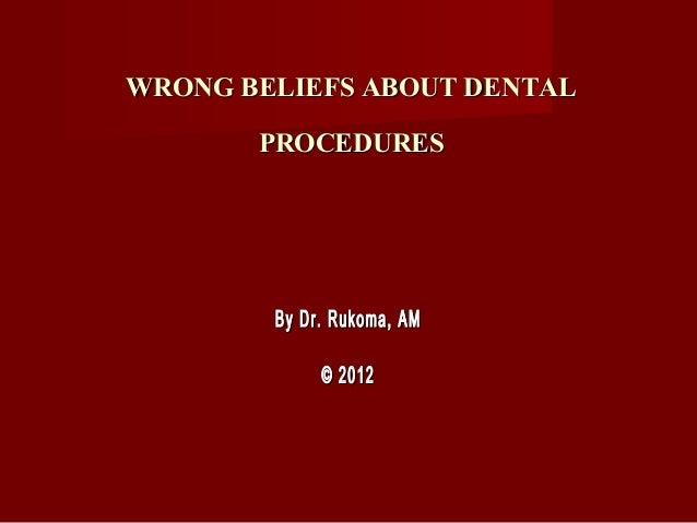 Wrong beliefs about dental procedures