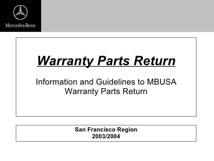 Warranty Parts Return Information and Guidelines to MBUSA Warranty Parts Return San Francisco Region 2003/2004